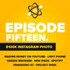 E15: $100,000 Instagram Photos