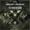 Timekeeperz & Anklebreaker - The Spirit Of The Light