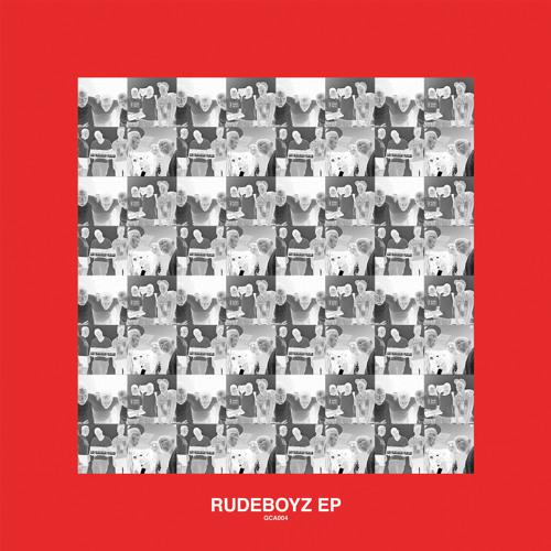 GCA004 - Rudeboyz EP