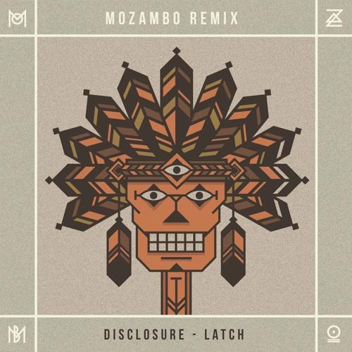 Disclosure - Latch (Mozambo Remix)