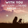 Dirty South - With You Ft. FMLYBND (EazyDo Remix)