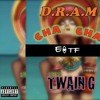 Dram Ft. EITF & TwainG - CHACHA mp3