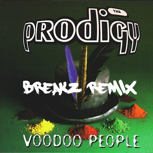 Prodigy - Voodoo People (Breakz refix) - Download!