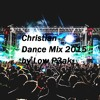 Christian Dance Music Best of 2015 [Free Download