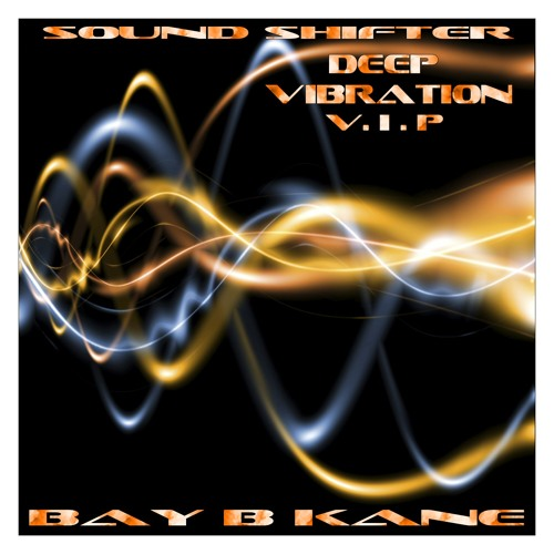 Sound Shifter - Deep Vibration - Bay B Kane VIP !Free Download!