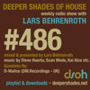 Deeper Shades Of House #486 w/ guest mix by D-Malice