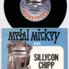 METAL MICKEY - SILLYCON CHIPP