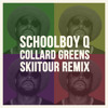 Schoolboy Q - Collard Greens (SkiiTour Remix) [Free Download @ 200 Reposts]