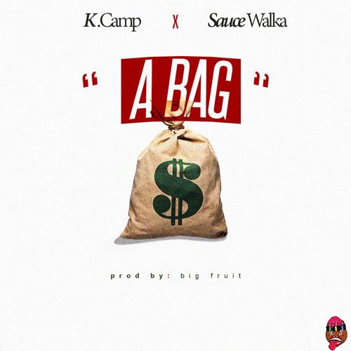 KCamp x Sauce Walka- A Bag  (Prod by Big Fruit)
