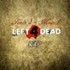 Fenix J - Left 4 Dead Rap