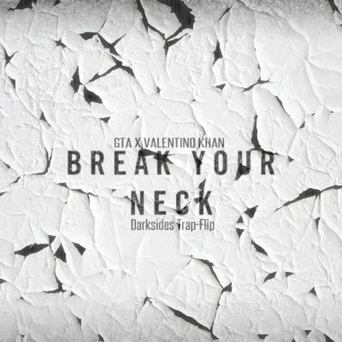 GTA X Valentino Khan - Break Your Neck (Darksides Trap- Flip)
