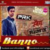 Banno Tera Swagger (Tanu Weds Manu Returns) - DJ PrK Remix