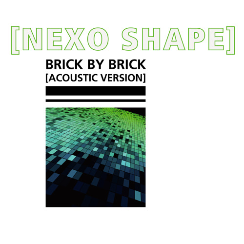 NEXO SHAPE - BRICK BY BRICK