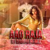 Aao Raja - Gabbar Is Back Dj Baggio Remix