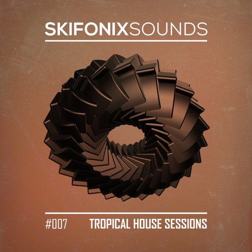 007 - Tropical House Sessions (Free Sample Pack) by Skifonix ...