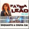 Fátima Leão - Enquanto A Chuva Cai (Remix Dj Alan Henrique)