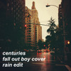 Centuries by Fall Out Boy  Cover (Grace Var) RAIN EDIT