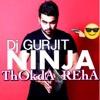 Ninja Thokda Reha Ft Dj Gurjit