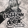 D-Pryde - Bottom Dollar Cover - IMMA NOODLE