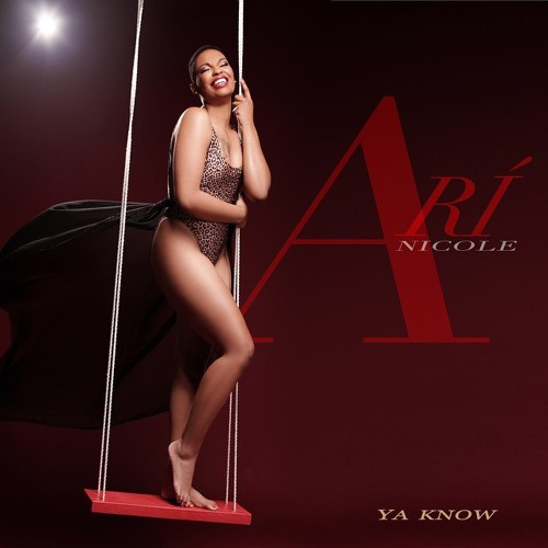 Arí Nicole - Ya Know (Official Single)