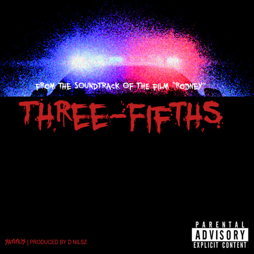Three Fifths [prod. by D Nilsz]