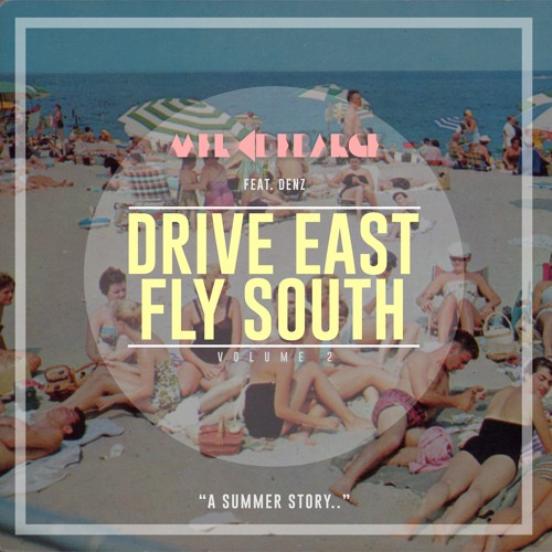 Drive East + Fly South VOL2 feat DENZ