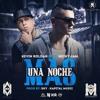 Una Noche Mas - Nicky Jam Ft. Kevin Roldan - Lucas Dj d(TwT)b