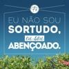 """Abençoado sou"" feat. UMADEG Praise song by Deitrick Haddon and LXW"