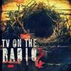 TV on the Radio - Wolf Like Me (Greg B Remix)