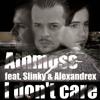 I don't care (feat. Slinky & Alexandrex)