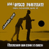 Am I Disco Partizani - C.Paparounis mash up