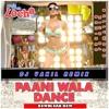 PAANI DANCE WAALA DJ VAKIL REMIX