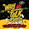 Wah Di Talk Riddim Album Cover