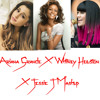 Ariana Grande X Whitney Houston X Jessie J MASHUP