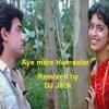 Aye Mere Hum Safar: Remixed  DJ Jack