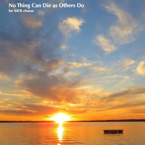 No Thing Can Die As Others Do - James M. Stephenson