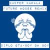 Diplo & GTA - Boy Oh Boy (Kacper Kawala Remix)[Free]