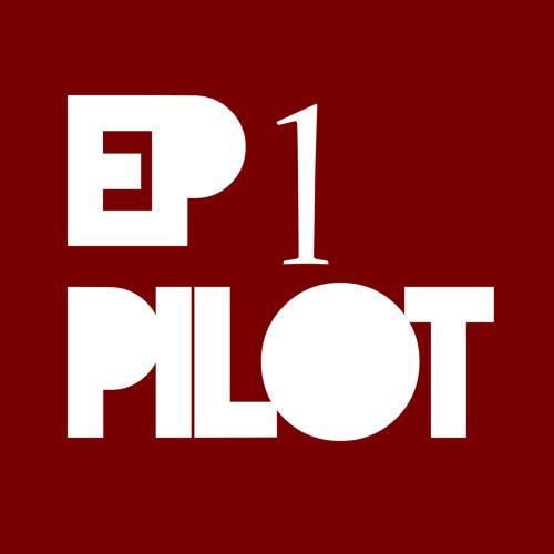 Episode 1 Pilot