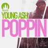 Young Ash - Poppin'
