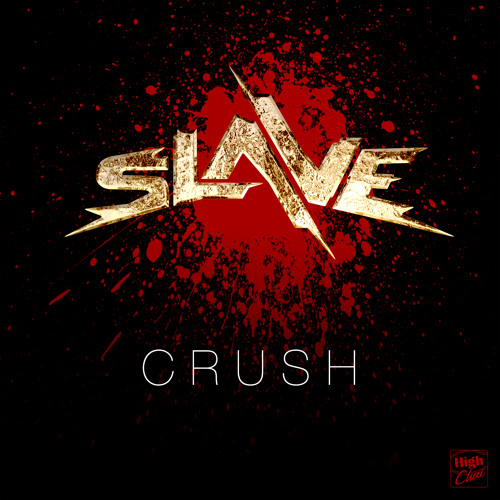 SLAVE :: Crush [OUT NOW]