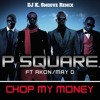 Chop My Money - P- Square X DJ K. Smoove