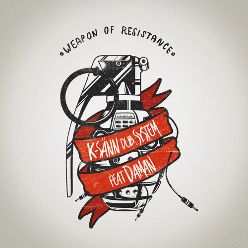 K-Sänn Dub feat Daman - Weapon of Resistance - FREE DOWNLOAD on WWW.ODGPROD.COM -