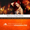 Angel Heredia Vs Rihanna - Don't Stop The Music Motherfucker (Mar10n K Mashup) MP3 Download