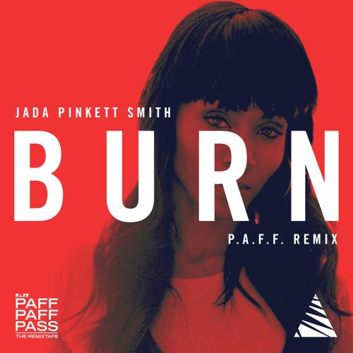 Jada Pinkett Smith - Burn (P.A.F.F. Remix) [preview]