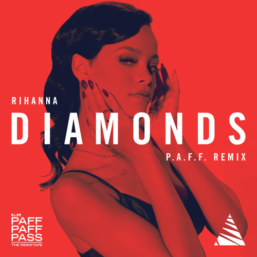 Rihanna - Diamonds (P.A.F.F. Remix)