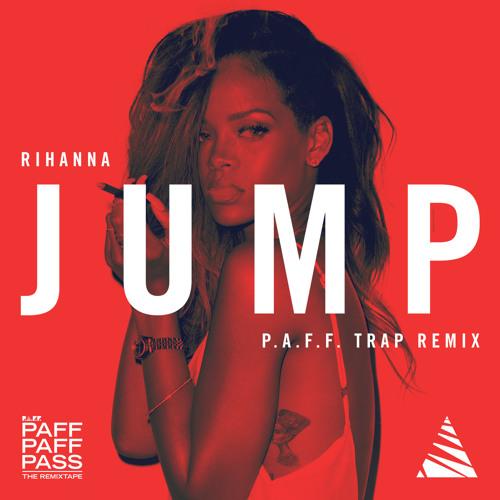 Rihanna - Jump (P.A.F.F. Trap Remix)