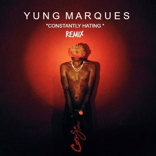 """Young Thug """" Constantly Hating """" feat. Birdman"""