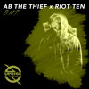 AB The Thief x Riot Ten - D.M.T. (Original Mix)