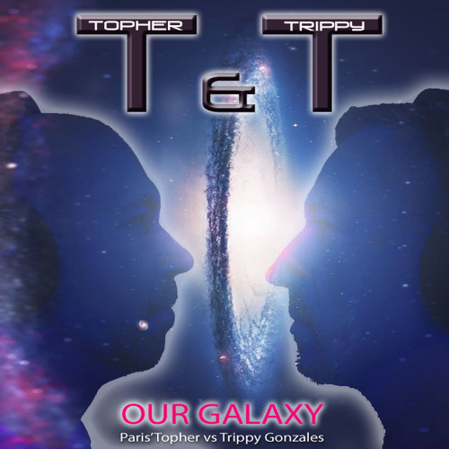"T&T (Topher & Trippy) ""Our Galaxy"" out now on Beatport!"