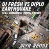 DJ Fresh VS Diplo Feat. Dominique Young Unique - Earthquake (JAVR Remix)